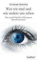 """""""Wer wir sind und wie andere uns sehen"""" von Christoph Brechtel"""