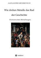 """""""Wie drehen Metalle das Rad der Geschichte"""" von Alexander Meyerovich"""