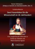 """""""Zwei Frauenleben für die Wissenschaft im 18. Jahrhundert"""" von Carlotta Martini"""