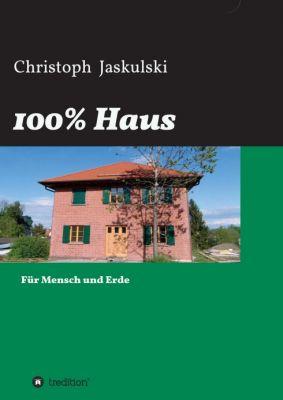"""""""100% Haus"""" von Christoph Jaskulski"""
