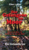 """""""Der Gefangene im Moor"""" von Ellen Lukas"""