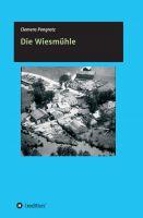 """""""Die Wiesmühle"""" von Clemens Pongratz"""
