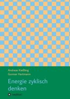 """""""Energie zyklisch denken"""" von Gunnar Hartmann, Andreas Kießling"""
