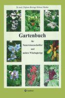 """""""Gartenbuch für Naturwissenschaftler und andere Wissbegierige"""" von Dr.med. Diplom-Biologe Helmut Menke"""