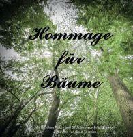 Hommage für Bäume - Lyrische Texte und Gedichte