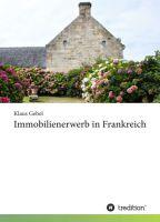 """""""Immobilienerwerb in Frankreich"""" von Klaus Gebel"""