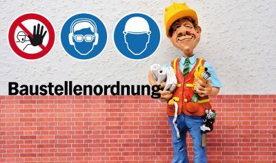 Sicherheitshinweise, Sicherheitstafeln, Baustellenordnung, Baustellensicherung, Bautafeln, Baustellenhinweise, Hinweistafeln für B
