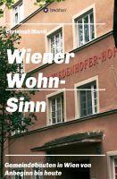 """""""Wiener Wohn-Sinn - Wiener Gemeindebau von den Anfängen bis zur Gegegenwart"""" von Christoph Mandl"""