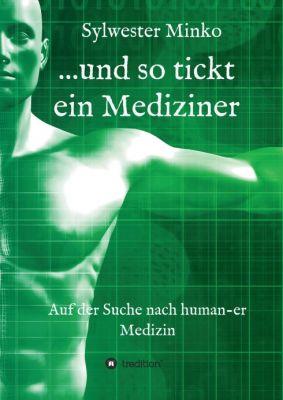 """""""...und so tickt ein Mediziner"""" von"""
