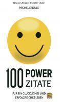 100 POWER-ZITATE – Arbeitsbuch für alle, die im Leben nach Glück und Erfolg streben