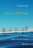 5928 STICHE – ein autobiographischer Roman berichtet über das Leben mit chronischer Niereninssuffzienz