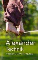 Alexander-Technik - Philosophie, Methode, Übungen