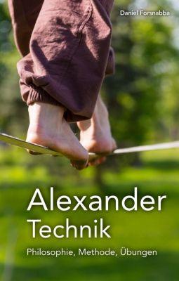 """""""Alexander-Technik - Philosophie, Methode, Übungen"""" von Daniel Forsnabba"""