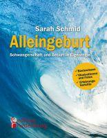 Alleingeburt - Schwangerschaft und Geburt in Eigenregie (Cover)