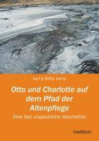 """""""Otto und Charlotte auf dem Pfad der Altenpflege"""" von Karl & Betta Kamp"""