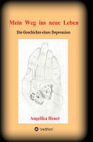 """""""Mein Weg ins neue Leben"""" von Angelika Heuer"""