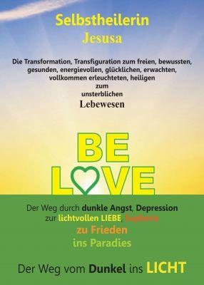 """""""BE LOVE"""" von Selbstheilerin Jesusa"""
