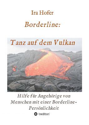 """""""Borderline: Tanz auf dem Vulkan - Hilfe für Angehörige von Menschen mit einer Borderline-Persönlichkeit"""" von Ira Hofer"""