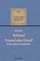 """""""Bulimie! Freund oder Feind?"""" von Miriam XXX"""