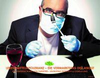 Lebensmittelintoleranz - die Vermarktung der Angst