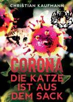 Corona: Die Katze ist aus dem Sack – Gestorben wird immer. Doch woran?