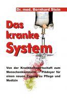 """""""Das kranke System"""" von Bernhard Stein"""