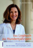 Das Logbuch der Hundertjährigen von Dr. med. Antje Göttert
