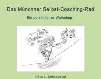 Das Münchner Selbst-Coaching-Rad – ein individueller Workshop für eine bessere Work-Life-Balance