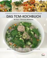 Das TCM-Kochbuch -Gesunde, schlanke Küche - Ernährung nach den fünf Elementen für ein gesundes und langes Leben