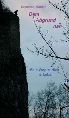 """""""Dem Abgrund nah"""" von Susanne Mahler"""