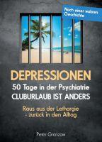DEPRESSIONEN – 50 Tage in der Psychiatrie: Cluburlaub ist anders