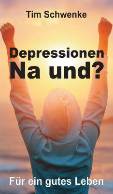 """""""Depressionen - na und?"""" von Tim Schwenke"""