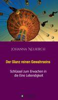 """""""Der Glanz reinen Gewahrseins"""" von Johanna Neukirch"""