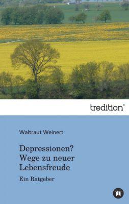 """""""Depressionen - Wege zu neuer Lebensfreude"""" von Waltraut Weinert"""