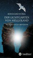 """""""Der Lichtgarten von Helgoland: Ein spirituelles Abenteuer"""" von Bernhard Kürzl"""