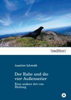 """""""Der Rabe und die vier Außenseiter"""" von Joachim Schmidt"""