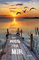 """""""Der Weg zu mir"""" von Rose Kuonen"""