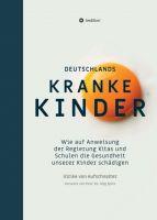 """""""Deutschlands Kranke Kinder"""" von Ulrike von Aufschnaiter"""