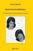 """""""Meine Frau hat Alzheimer"""" von Peter K. Heinrich"""