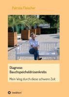 Diagnose: Bauchspeicheldrüsenkrebs - Autobiografischer Gesundheits-Bericht