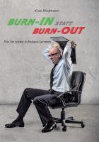 Burn-in statt Burn-out: Wie Sie wieder in Balance kommen, 240 Seiten, ISBN 978-3735720375.