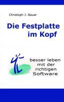 """""""Die Festplatte im Kopf"""" von Christoph J. Bauer"""