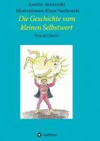 Die Geschichte vom Kleinen Selbstwert – ein kleines Buch für große Hoffnung