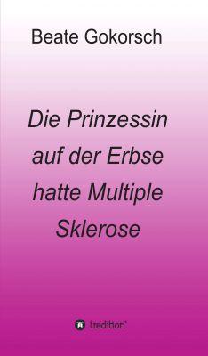 """""""Die Prinzessin auf der Erbse hatte Multiple Sklerose"""" von Beate Gokorsch"""