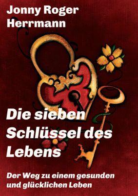 """""""Die sieben Schlüssel des Lebens"""" von"""