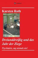 """""""Dreiunddreißig und das Jahr der Ziege"""" von Karsten Roth"""