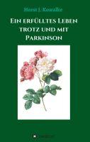 Ein erfülltes Leben mit und trotz Parkinson - Eine inspirierende Biografie für Betroffene