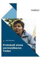 """""""Protokoll eines vermeidbaren Todes"""" von Josef Hülkenberg"""