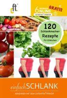 EinfachSCHLANK 1.07 – Rezepte für eine unterkalorische Ernährungsumstellung ohne Hungern