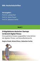 Erfolgsfaktoren deutscher Startups im Bereich Digital Fitness – eine qualitative Unternehmens-Analyse
